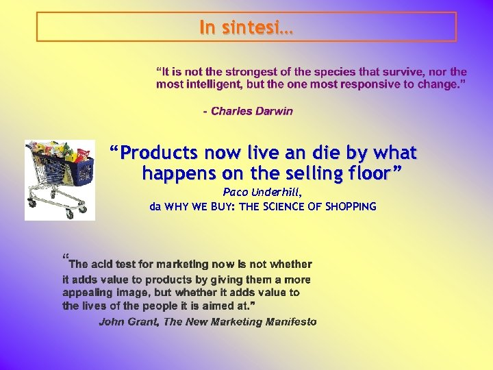 """In sintesi… """"Products now live an die by what happens on the selling floor"""""""