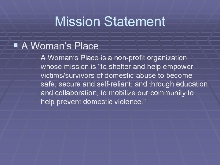 "Mission Statement § A Woman's Place is a non-profit organization whose mission is ""to"