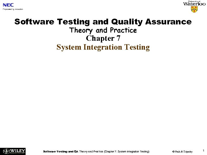 Software Testing and Quality Assurance Theory and Practice Chapter 7 System Integration Testing Software