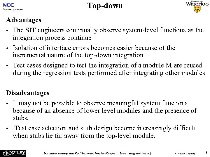 Top-down Advantages • The SIT engineers continually observe system-level functions as the integration process