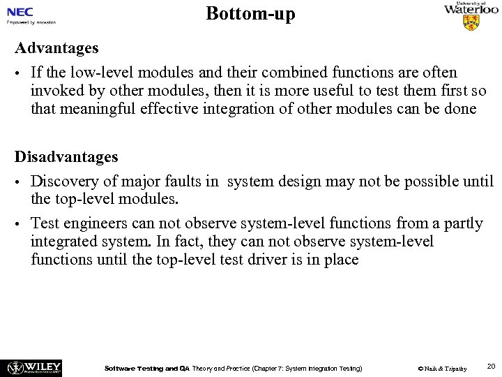 Bottom-up Advantages • If the low-level modules and their combined functions are often invoked