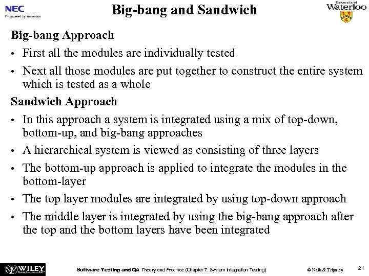 Big-bang and Sandwich Big-bang Approach • First all the modules are individually tested •