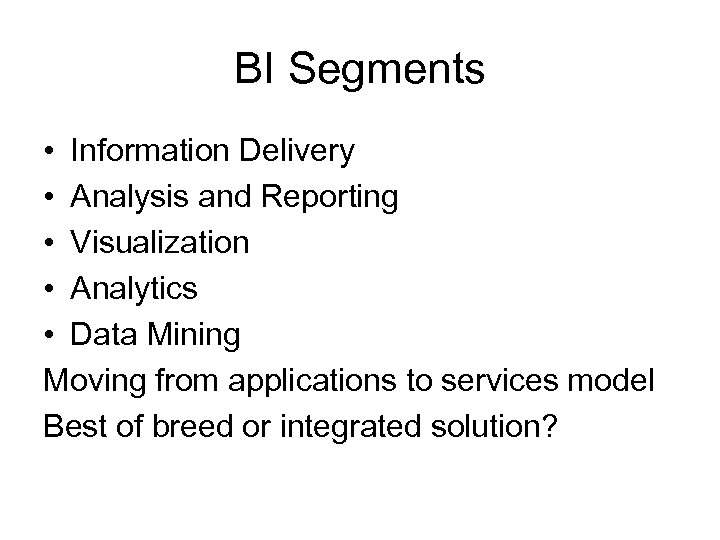 BI Segments • Information Delivery • Analysis and Reporting • Visualization • Analytics •