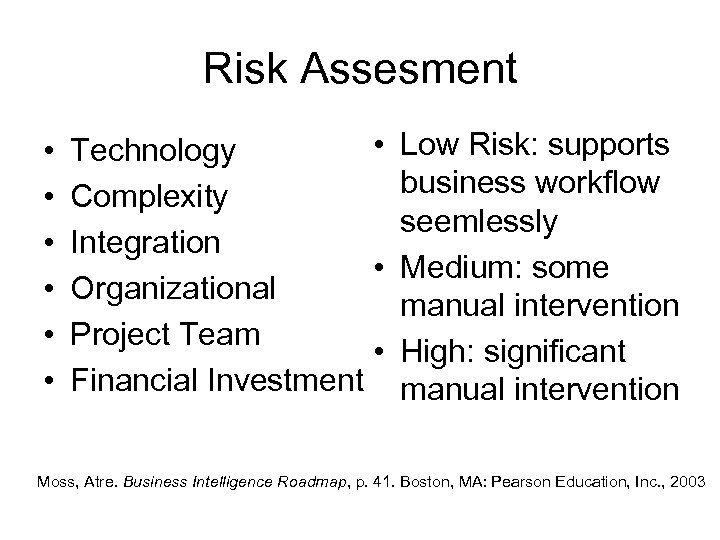 Risk Assesment • • Low Risk: supports Technology business workflow Complexity seemlessly Integration •