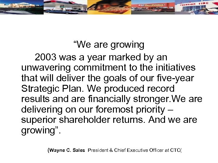 """We are growing 2003 was a year marked by an unwavering commitment to the"
