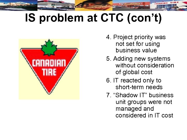 IS problem at CTC (con't) 4. Project priority was not set for using business
