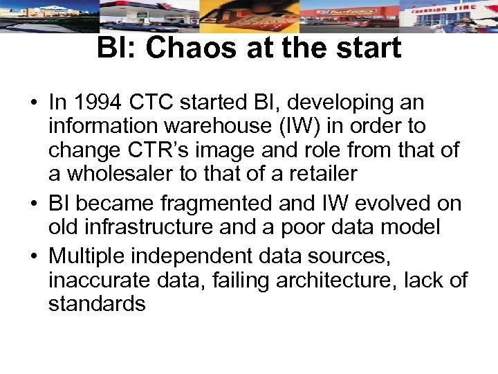 BI: Chaos at the start • In 1994 CTC started BI, developing an information