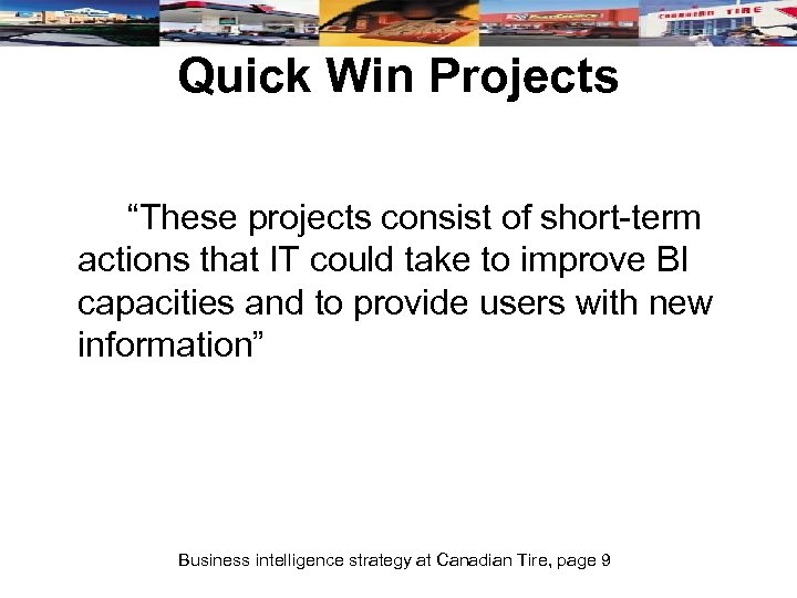 "Quick Win Projects ""These projects consist of short-term actions that IT could take to"