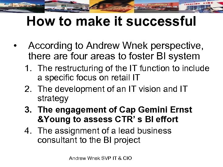 How to make it successful • According to Andrew Wnek perspective, there are four