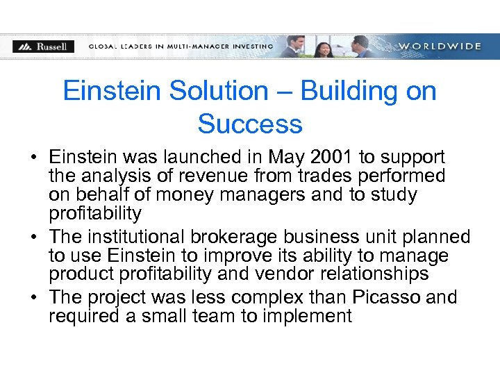 Einstein Solution – Building on Success • Einstein was launched in May 2001 to