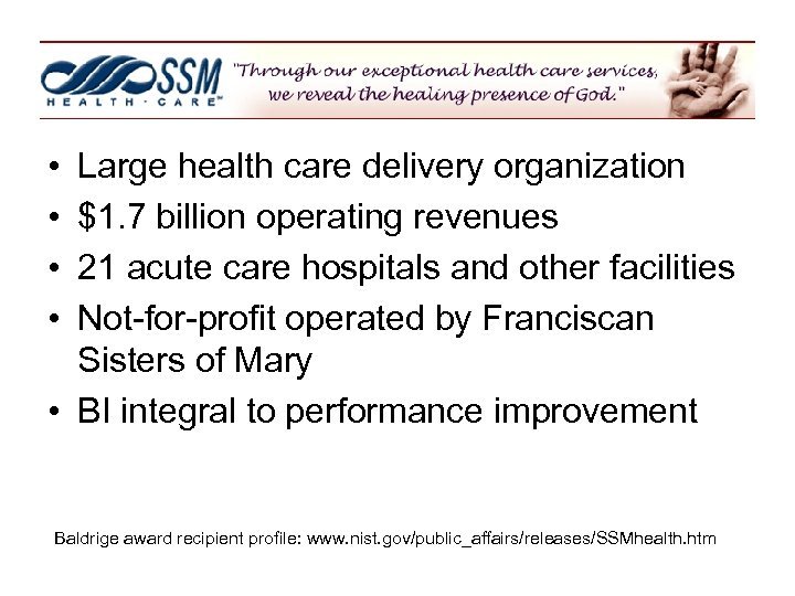 • • Large health care delivery organization $1. 7 billion operating revenues 21