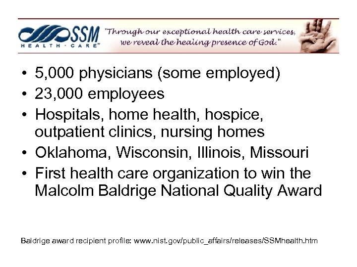 • 5, 000 physicians (some employed) • 23, 000 employees • Hospitals, home
