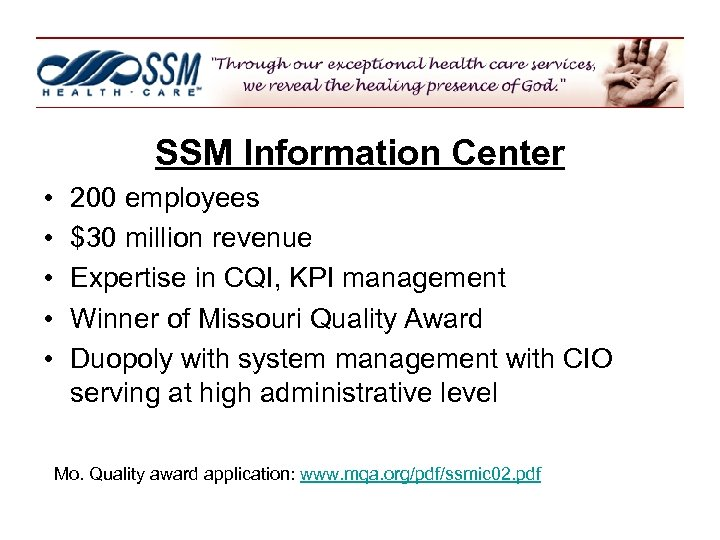 SSM Information Center • • • 200 employees $30 million revenue Expertise in CQI,