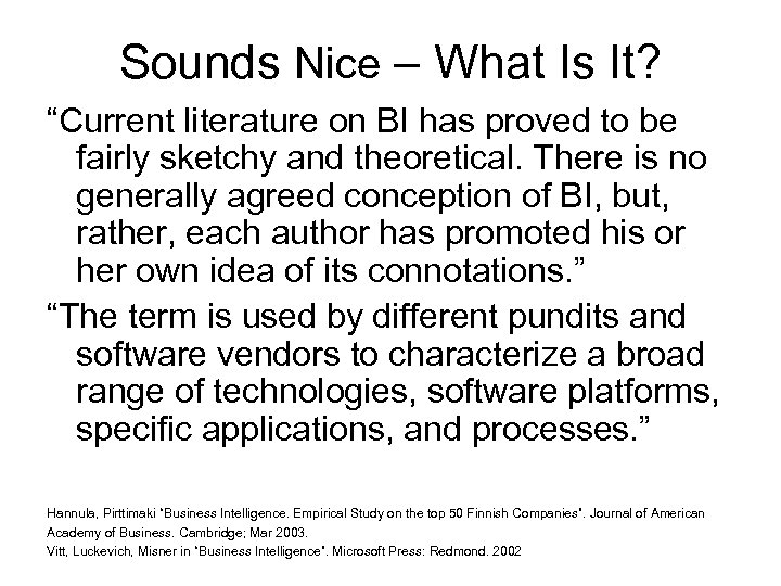 "Sounds Nice – What Is It? ""Current literature on BI has proved to be"