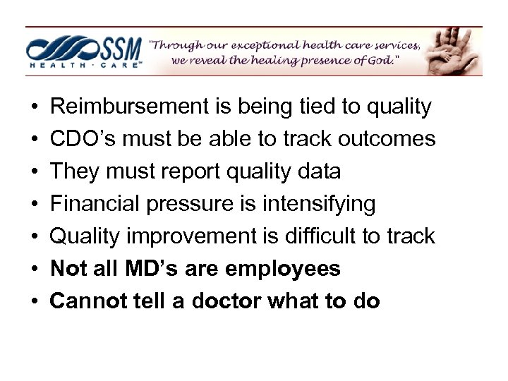 • • Reimbursement is being tied to quality CDO's must be able to