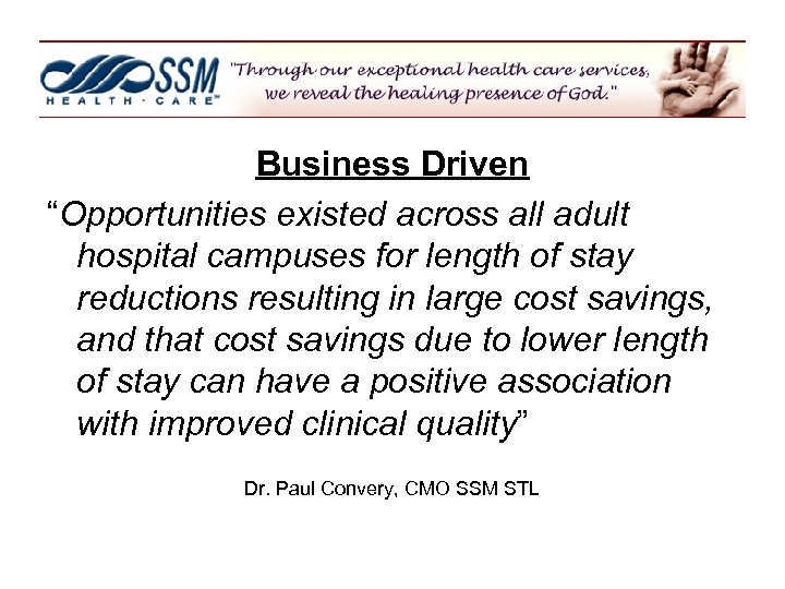 "Business Driven ""Opportunities existed across all adult hospital campuses for length of stay reductions"