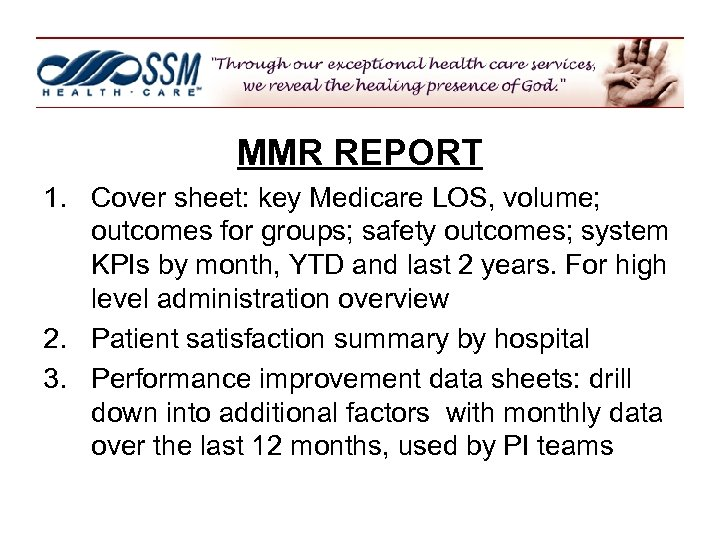 MMR REPORT 1. Cover sheet: key Medicare LOS, volume; outcomes for groups; safety outcomes;