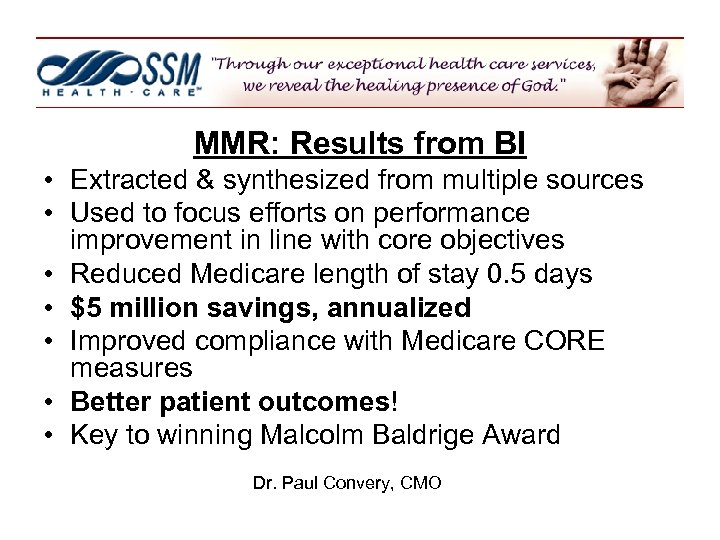 MMR: Results from BI • Extracted & synthesized from multiple sources • Used to