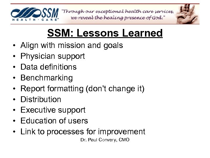 SSM: Lessons Learned • • • Align with mission and goals Physician support Data