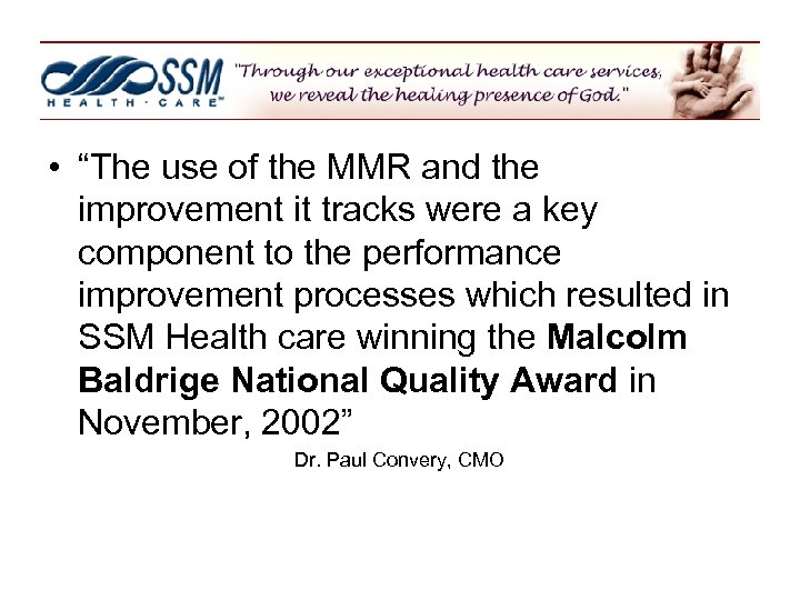 "• ""The use of the MMR and the improvement it tracks were a"