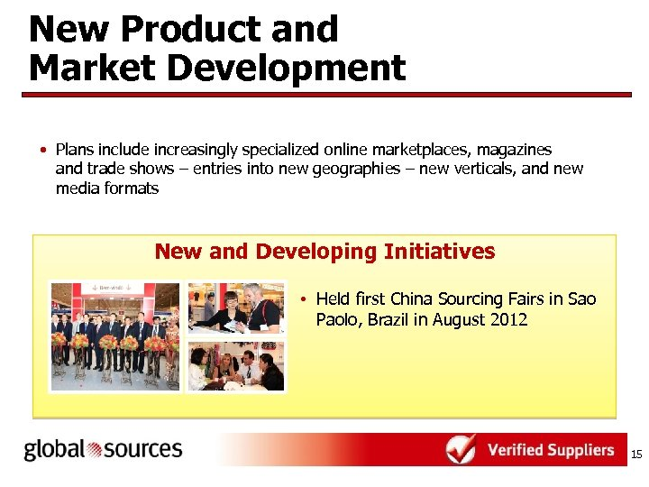New Product and Market Development • Plans include increasingly specialized online marketplaces, magazines and