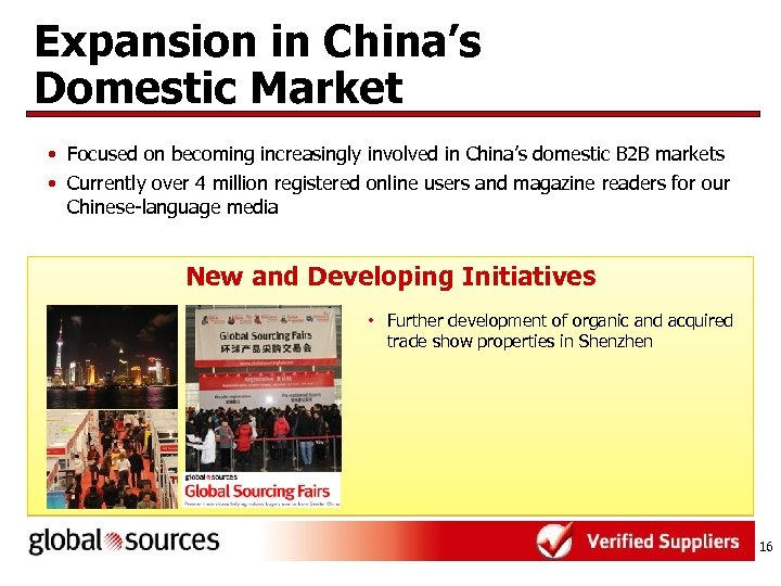 Expansion in China's Domestic Market • Focused on becoming increasingly involved in China's domestic