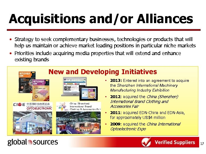 Acquisitions and/or Alliances • Strategy to seek complementary businesses, technologies or products that will