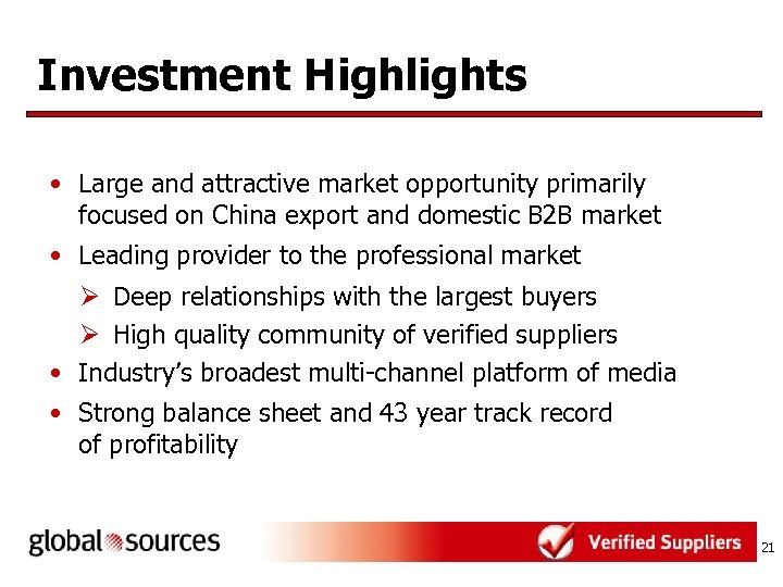 Investment Highlights • Large and attractive market opportunity primarily focused on China export and