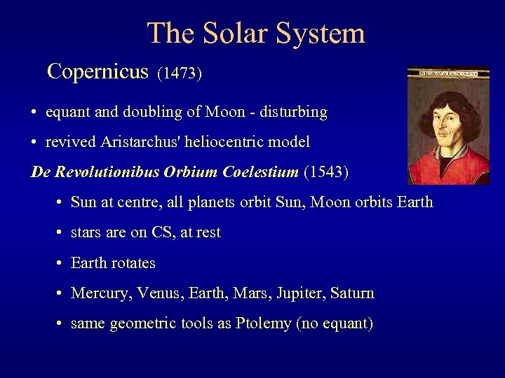 The Solar System Copernicus (1473) • equant and doubling of Moon - disturbing •