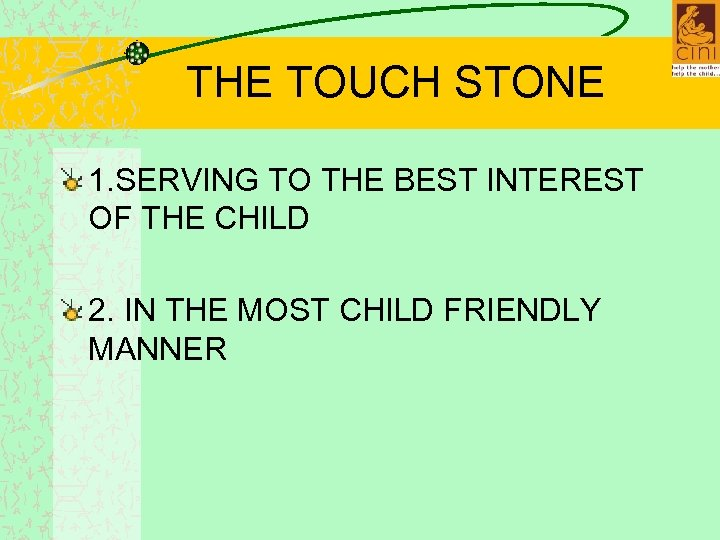 THE TOUCH STONE 1. SERVING TO THE BEST INTEREST OF THE CHILD 2. IN