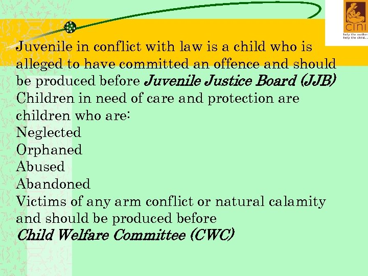 Juvenile in conflict with law is a child who is alleged to have committed