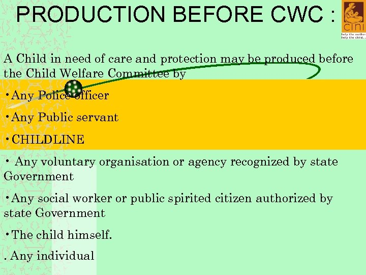 PRODUCTION BEFORE CWC : A Child in need of care and protection may be
