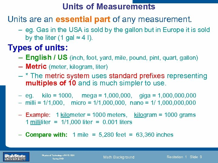 Units of Measurements Units are an essential part of any measurement. – eg. Gas