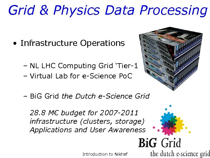 Grid & Physics Data Processing • Infrastructure Operations – NL LHC Computing Grid 'Tier-1'