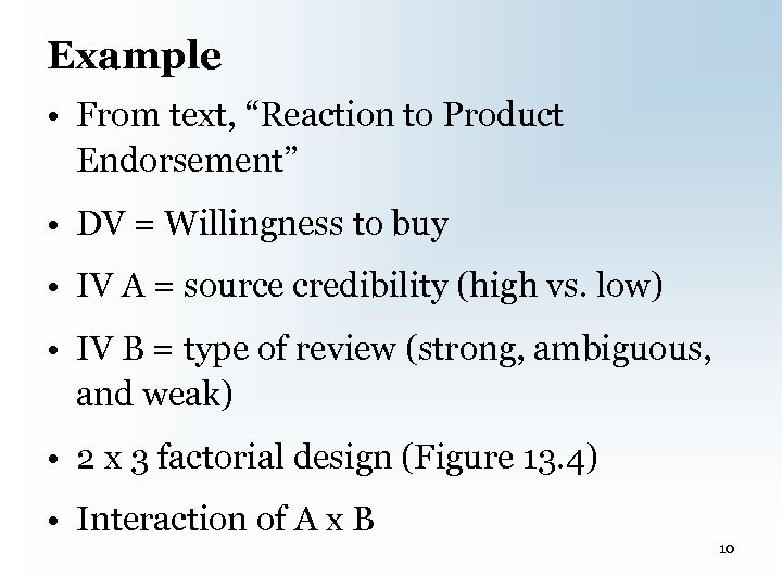 """Example • From text, """"Reaction to Product Endorsement"""" • DV = Willingness to buy"""