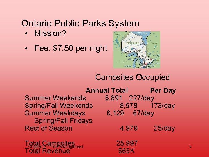 Ontario Public Parks System • Mission? • Fee: $7. 50 per night Campsites Occupied