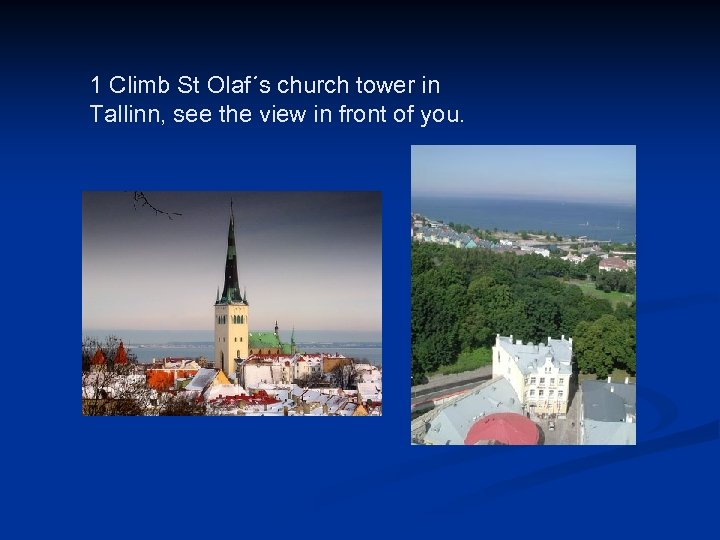 1 Climb St Olaf´s church tower in Tallinn, see the view in front of