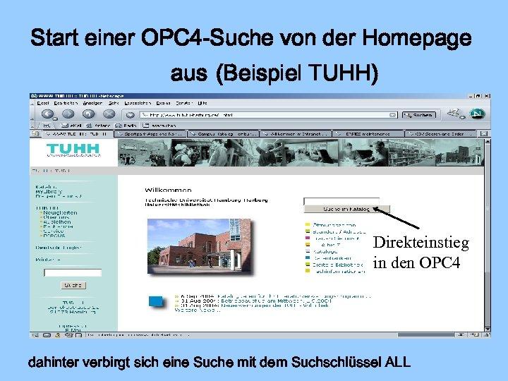 Start einer OPC 4 -Suche von der Homepage aus (Beispiel TUHH) Direkteinstieg in den