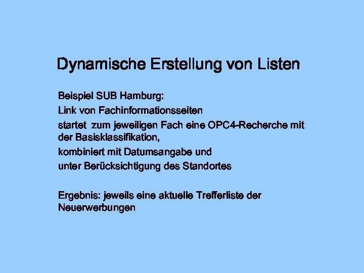 Dynamische Erstellung von Listen Beispiel SUB Hamburg: Link von Fachinformationsseiten startet zum jeweiligen Fach