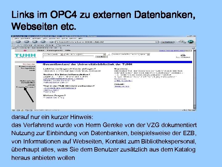 Links im OPC 4 zu externen Datenbanken, Webseiten etc. darauf nur ein kurzer Hinweis: