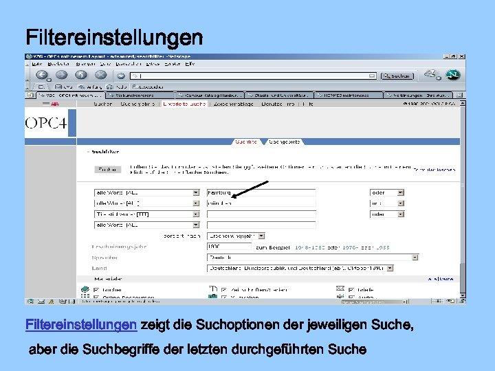 Filtereinstellungen zeigt die Suchoptionen der jeweiligen Suche, aber die Suchbegriffe der letzten durchgeführten Suche