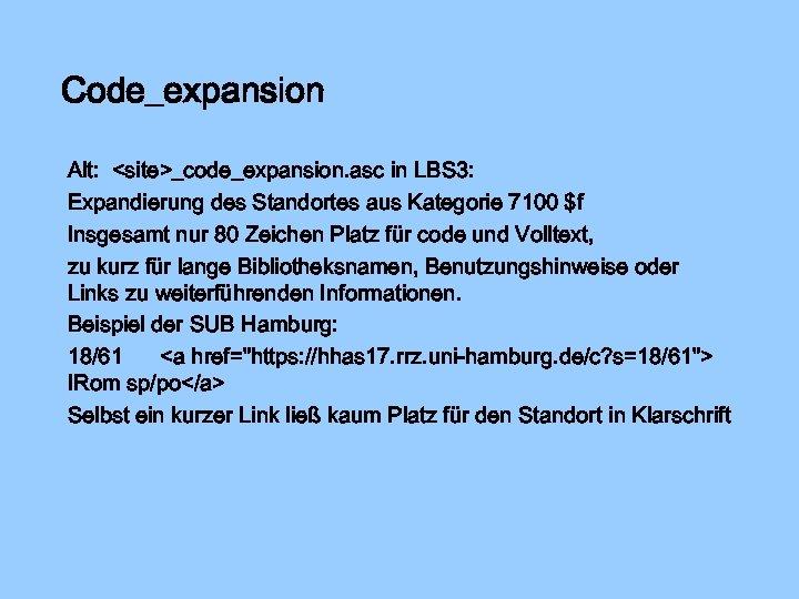 Code_expansion Alt: <site>_code_expansion. asc in LBS 3: Expandierung des Standortes aus Kategorie 7100 $f