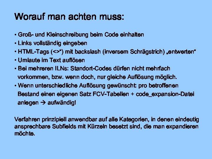 Worauf man achten muss: • Groß- und Kleinschreibung beim Code einhalten • Links vollständig