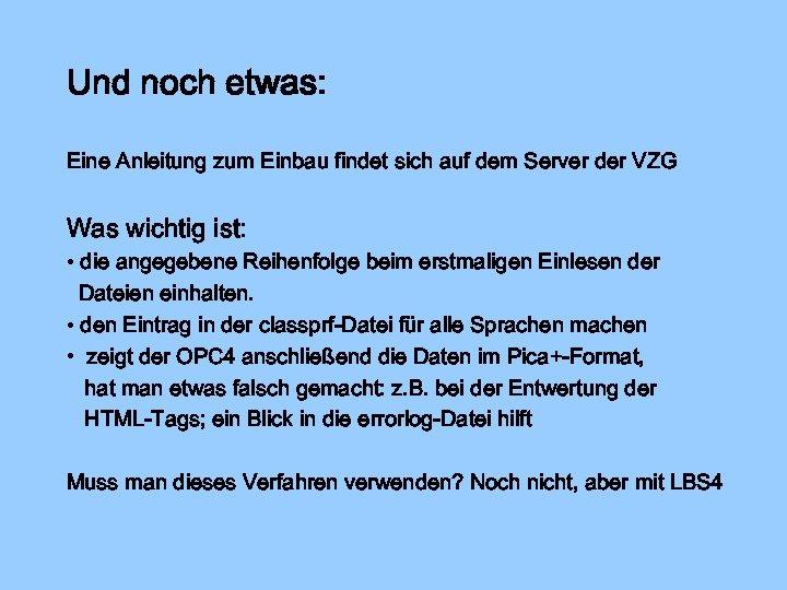 Und noch etwas: Eine Anleitung zum Einbau findet sich auf dem Server der VZG