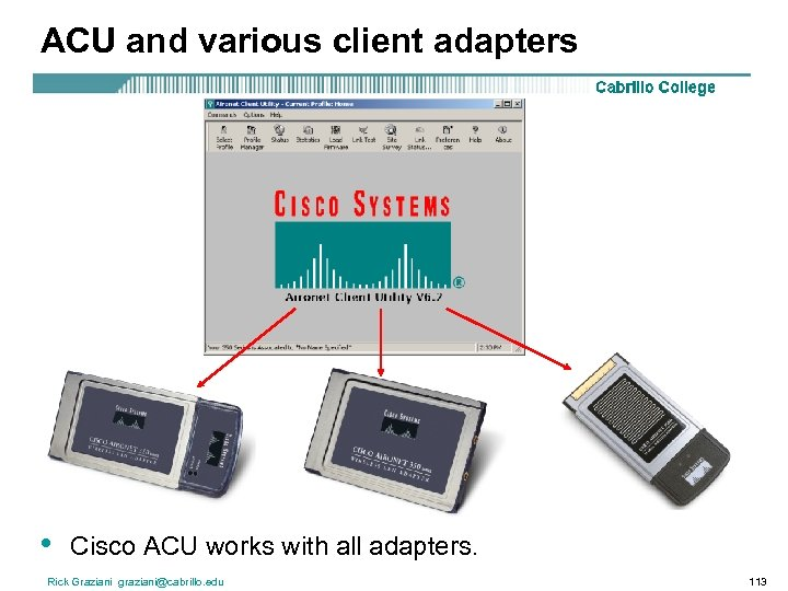 ACU and various client adapters • Cisco ACU works with all adapters. Rick Graziani
