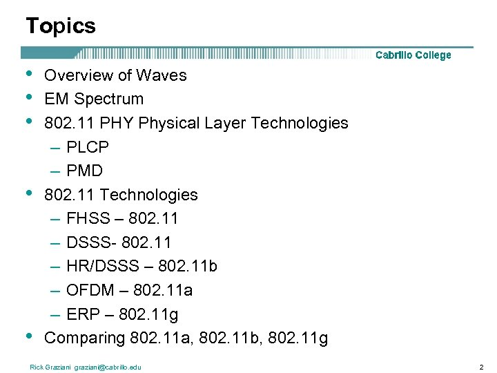 Topics • • • Overview of Waves EM Spectrum 802. 11 PHY Physical Layer