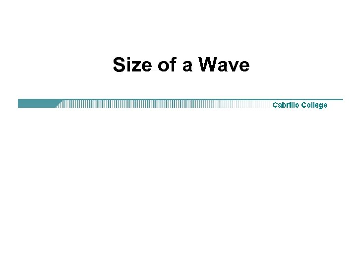 Size of a Wave