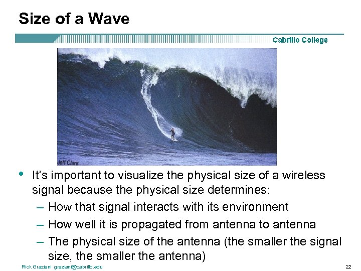 Size of a Wave • It's important to visualize the physical size of a