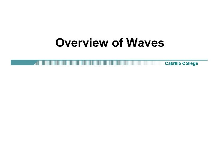 Overview of Waves