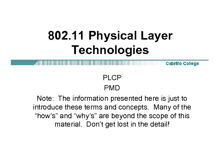 802. 11 Physical Layer Technologies PLCP PMD Note: The information presented here is just
